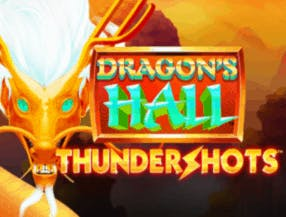Dragons Hall Thundershots